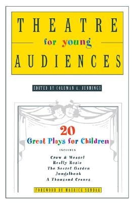 Theatre for Young Audiences By Jennings, Coleman A. (EDT)/ Sendak, Maurice (FRW)