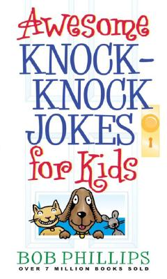 Awesome Knock-Knock Jokes for Kids By Phillips, Bob