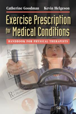 Exercise Prescription for Medical Conditions By Goodman, Catherine/ Helgeson, Kevin