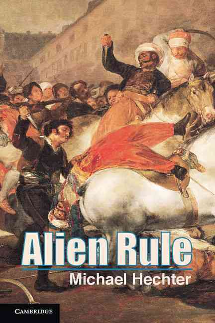 Alien Rule By Hechter, Michael