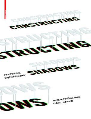 Constructing Shadows By Petschek, Peter (EDT)/ Gass, Siegfried (EDT)